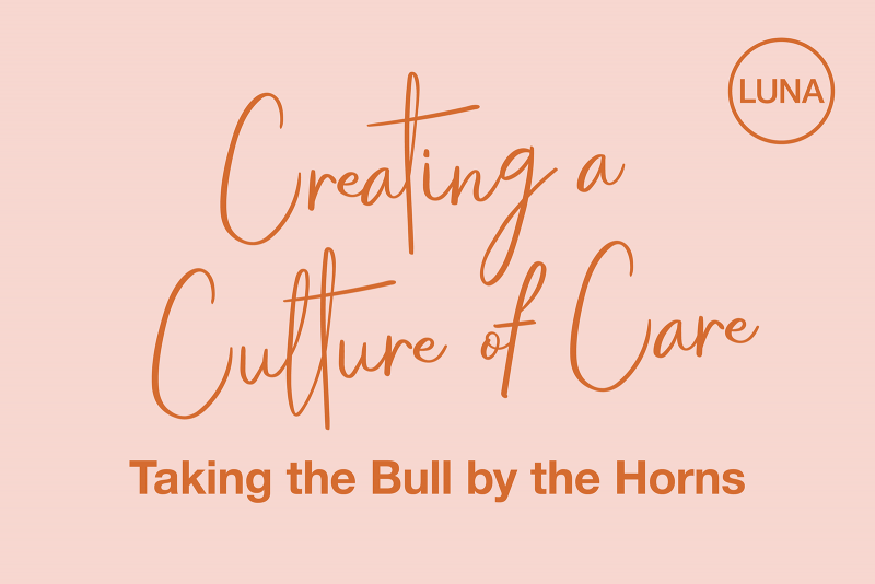 Creating a Culture of Care: Taking the Bull by the Horns