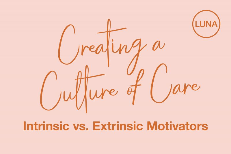 Creating a Culture of Care: Intrinsic vs. Extrinsic Motivators