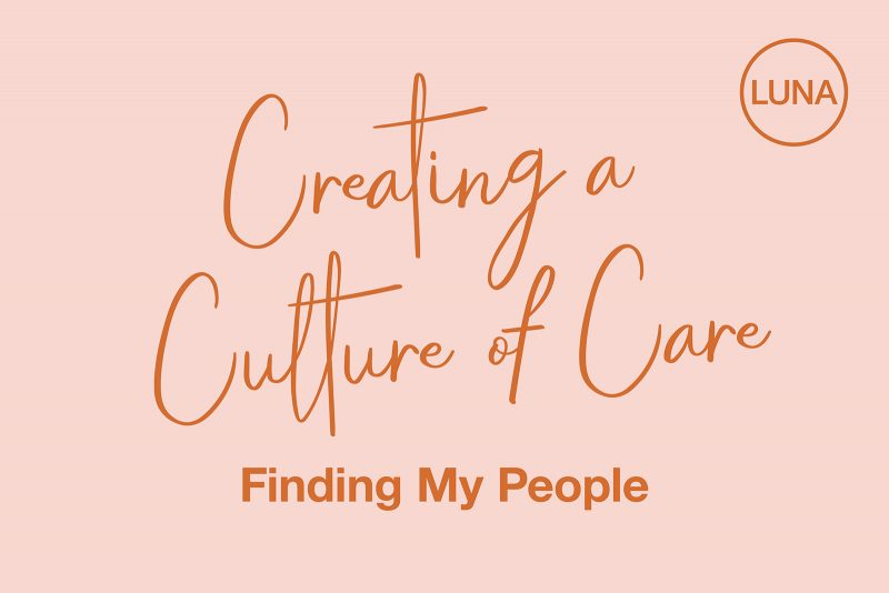 Creating a Culture of Care: Finding My People