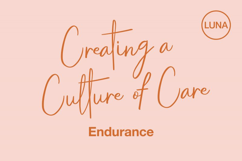 Creating a Culture of Care: Endurance