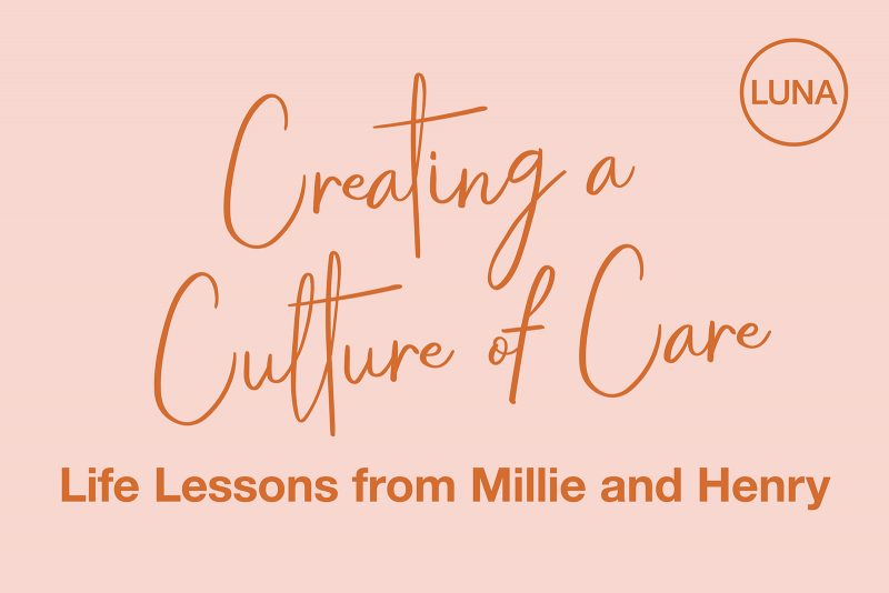 Creating a Culture of Care: Life Lessons from Millie and Henry