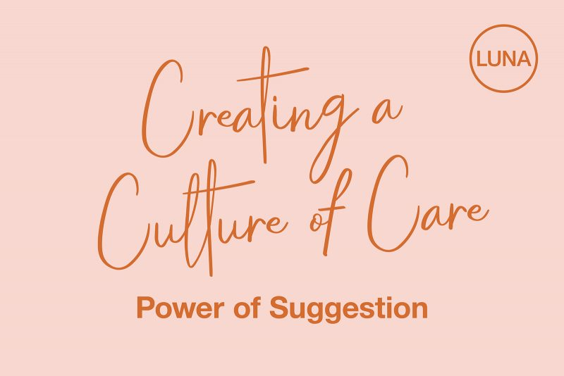 Creating a Culture of Care: Power of Suggestion