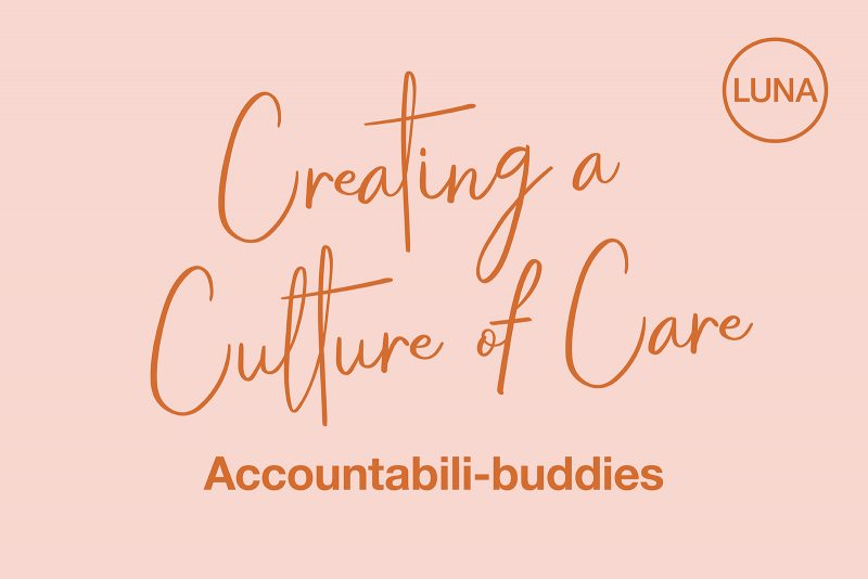 Creating a Culture of Care: Accountabili-buddies