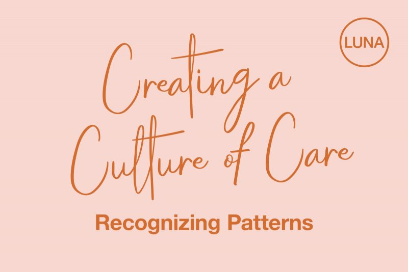 Creating a Culture of Care: Recognizing Patterns
