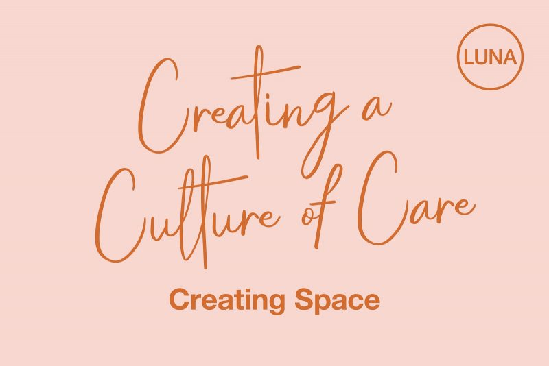 Creating a Culture of Care: Creating Space