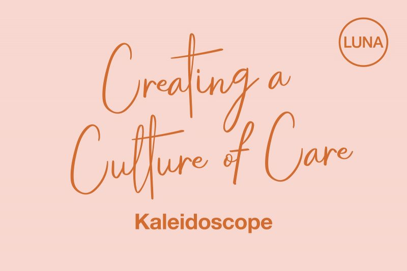 Creating a Culture of Care: Kaleidoscope