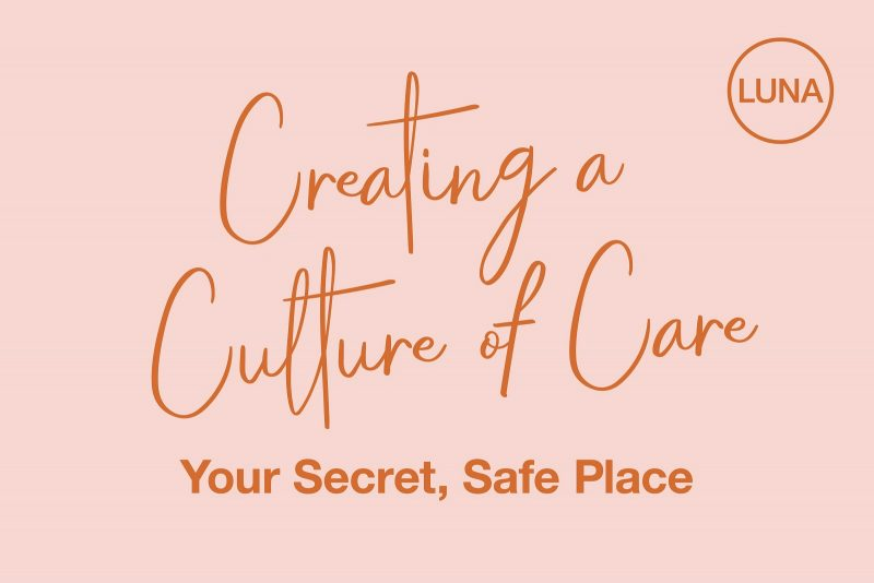 Creating a Culture of Care: Your Secret, Safe Place