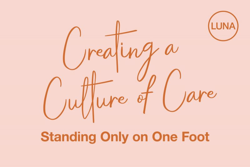 Creating a Culture of Care: Standing Only on One Foot