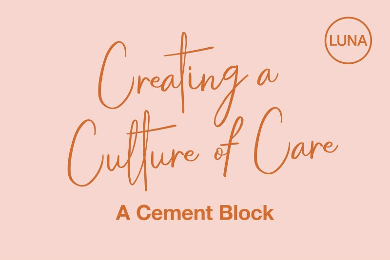 Creating a Culture of Care: A Cement Block