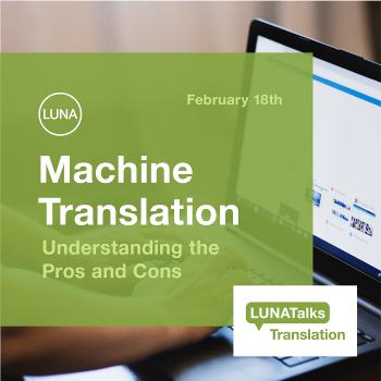 LUNATalks Translation: Machine Translation – Understanding the Pros and Cons