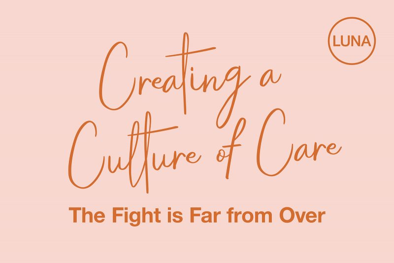 Creating a Culture of Care: The Fight is Far from Over