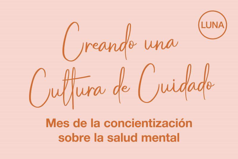 Creando una cultura de cuidado: mes de la concientización sobre la salud mental