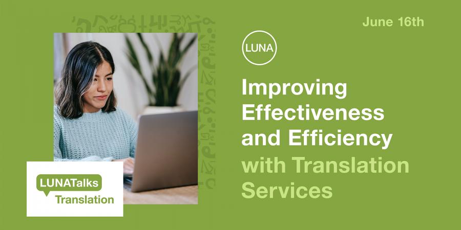 LUNATalks Translation: Improving Effectiveness and Efficiency with Translation Services