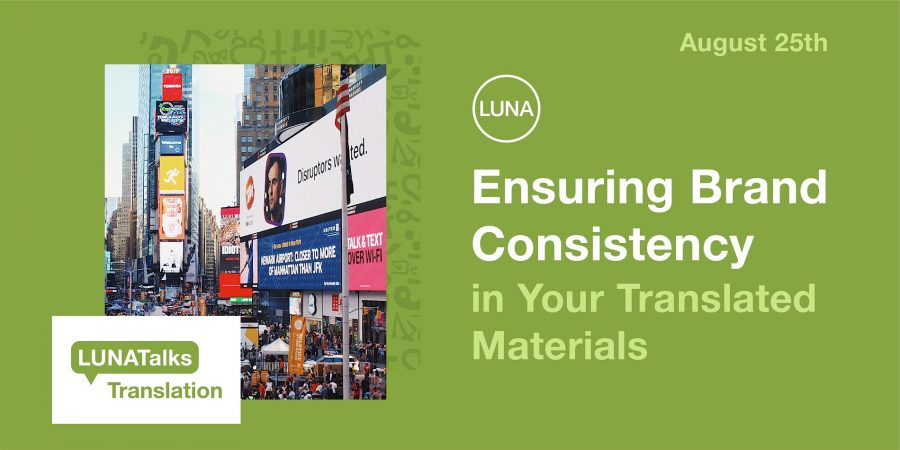 LUNATalks Translation: Ensuring Brand Consistency in Your Translated Materials